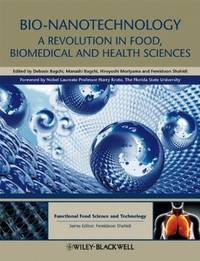Bio-Nanotechnology: A Revolution In Food, Biomedical And Health Sciences  (Hb 2013)