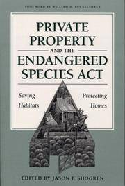 Private Property and the Endangered Species Act: Saving Habitats, Protecting Homes