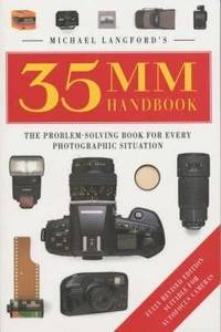 Michael Langford's 35mm Handbook : The Problem-Solving Book for Every Photographic Situation by  Michael Langford - Hardcover - 1993 - from Eric T.Moore Books (SKU: 075934)