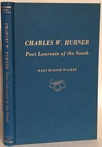 Charles W. Hubner, Poet Laureate of the South