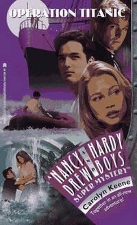 Operation: Titanic (Nancy Drew & Hardy Boys Super Mysteries #35)