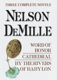 Three Complete Novels: Word of Honor; Cathedral; By The Rivers of Babylon