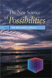 The New Science of Possibilities, Volume I, the Processing Science; Volume II, The Processing...