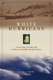 White Hurricane A Great Lakes November Gale and America's Deadliest Maritime Disaster