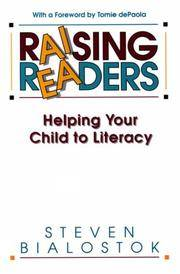 Raising Readers: Helping Your Child to Literacy.