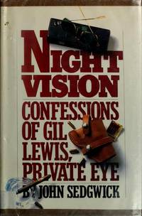 Night Vision: Confessions of Gil Lewis, Private Eye [signed]