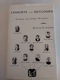 Insights and Outlooks: Essays on Great Writers by  Burton R Pollin - 1st - 1986 - from The Old Library Bookshop and Biblio.com