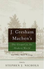 J Gresham Machen's the Gospel and The Modern World