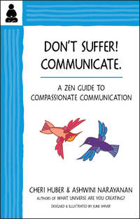 Don't Suffer, Communicate!: A Zen Awareness Practice Guide to Compassionate Communication