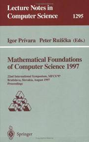 Mathematical Foundations of Computer Science 1997: 22nd International Symposium, MFCS'97, Bratislava, Slovakia, August 25-29, 1997, Proceedings (Lecture Notes in Computer Science) by  Peter Ruzicka (Editor) Igor Privara (Editor) - Paperback - 1997 - 1997-09-19 - from Ergodebooks and Biblio.com