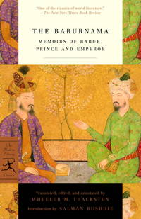 The Baburnama: Memoirs of Babur, Prince and Emperor