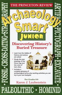 Archaeology Smart Junior : Discovering History's Buried Treasure