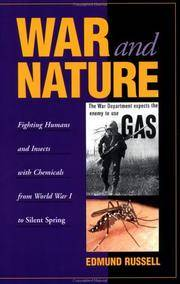 War and Nature : Fighting Humans and Insects with Chemicals from World War 1 to Silent Spring