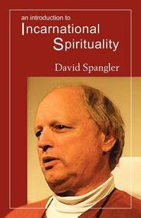 INTRODUCTION TO INCARNATIONAL SPIRITUALITY