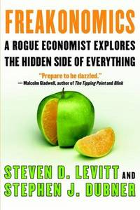 Freakonomics: A Rogue Economist Explores the Hidden Side of Everything by  Stephen J. Dubner Steven D. Levitt - Paperback - 2006-01-10 - from Ergodebooks and Biblio.com