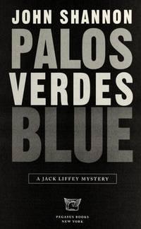 PALOS VERDE BLUE: A Jack Liffey Mystery (SIGNED)