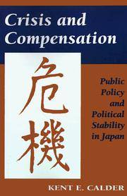 Crisis and Compensation: Public Policy and Political Stability in Japan, 1949-1986.