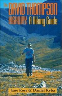 The David Thompson Highway: A Hiking Guide by  Jane  Daniel; Ross - Paperback - 1995 - from Nerman's Books and Collectibles and Biblio.com