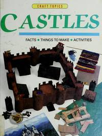 CASTLES  Facts, Things to Make, Activities
