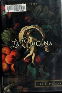 La Cucina: A Novel of Rapture by Lily Prior