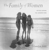 THE FAMILY OF WOMEN Voices Across the Generations
