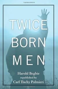 Twice Born Men: A Clinic of Regeneration