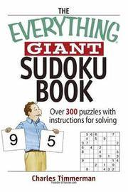 The Everything Giant Sudoku Book: Over 300 Puzzles with Instructions for Solving (Everything: Sports and Hobbies)