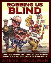 ROBBING US BLIND: The Return Of The Bush Gang & The Mugging Of America