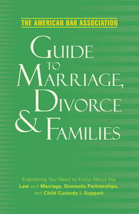 American Bar Association Guide To Marriage, Divorce  Families