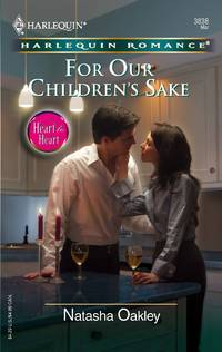 For Our Children's Sake : Heart to Heart (Harlequin Romance #3838)