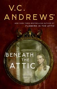 Beneath the Attic (9) (Dollanganger)