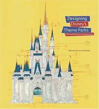 Designing Disney's Theme Parks: The Architecture of Reassurance