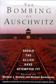 The Bombing of Auschwitz -  Should the Allies Have Attempted It?