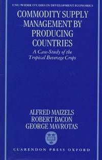 Commodity Supply Management by Producing Countries: A Case-Study of the Tropical Beverage Crops (UNU-WIDER Studies in Development Economics)
