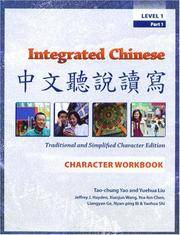 Integrated Chinese: Level 1, Part 1 (Traditional & Simplified Character) Character Workbook