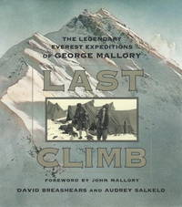 The Legendary Everest Expeditions of George Mallory: The Last Climb