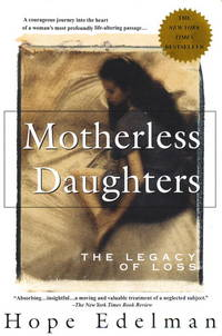 Motherless Daughters: The Legacy of Loss by Hope Edelman - Paperback - May-95 - 1995-04-01 - from Ergodebooks and Biblio.com