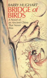 Bridge of Birds: A Novel of an Ancient China That Never Was (The Chronicles of Master Li and...