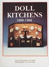 Doll Kitchens, 1800-1980 (English and German Edition) by Eva Stille - Paperback - 1988 - from Bananafish Books and Biblio.com