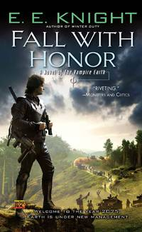 Fall With Honor - Vampire Earth vol. 7 by E.E. Knight - 2009