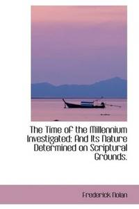 The Time Of the Millennium Investigated