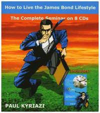 HOW TO LIVE THE JAMES BOND LIFESTYLE (The Complete Seminar on 8 CD's)