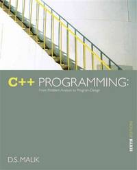 C++ Programming: From Problem Analysis to Program Design (6th Edition)