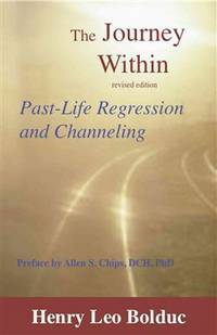 JOURNEY WITHIN: Past-Life Regression & Channeling (new edition)