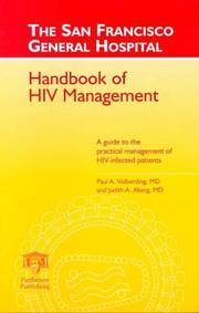The San Francisco General Hospital Handbook of HIV Management: A Guide to the Practical...