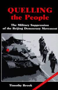 Quelling the People: The Military Suppression of the Beijing Democracy Movement