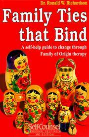 Family Ties That Bind: A self-help guide to change through Family of Origin therapy (Personal...