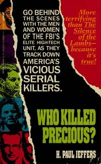 Who Killed Precious?: How FBI Special Agents Combine High Technology and Psychology to Identify...