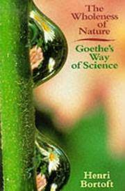 The Wholeness of Nature: Goethe's Way of Science by Henri Bortoft - 1996-10-24