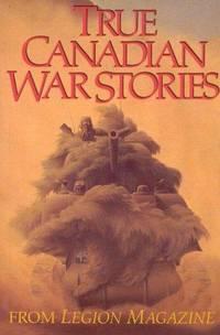 True Canadian War Stories